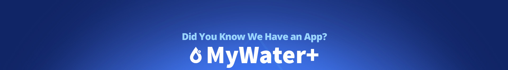Try Our New App MyWater+